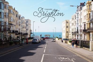 72h in Brighton / A Travel Guide