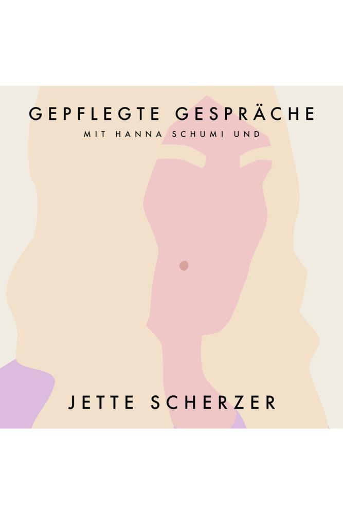 Podcast Gepflegte Gespräche Hanna Schumi und Jette Scherzer
