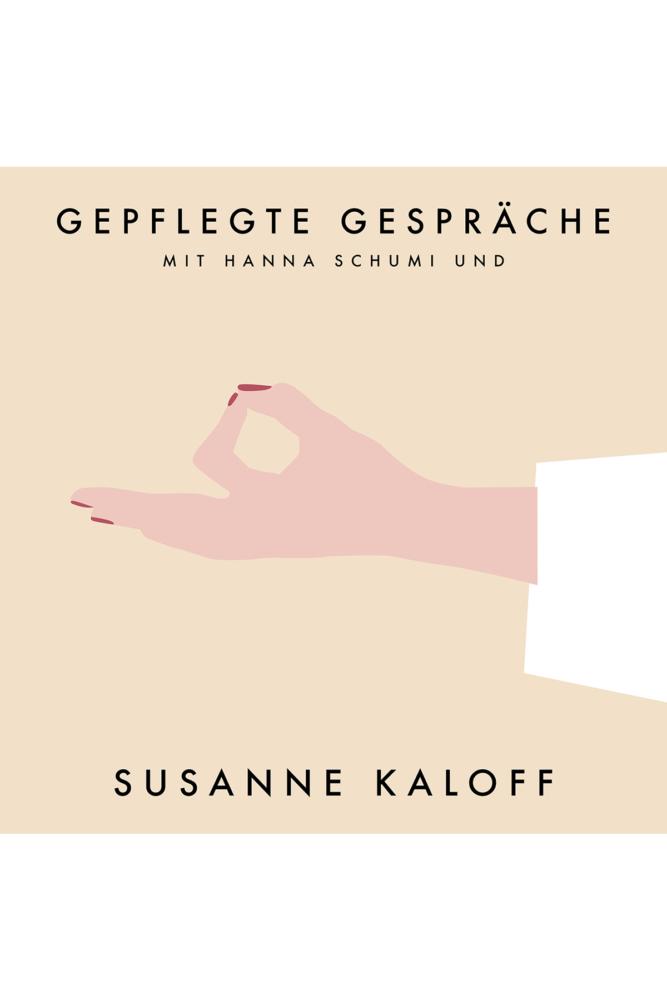 Gepflegte Gespräche Podcast hanan Schumi Susanne Kaloff