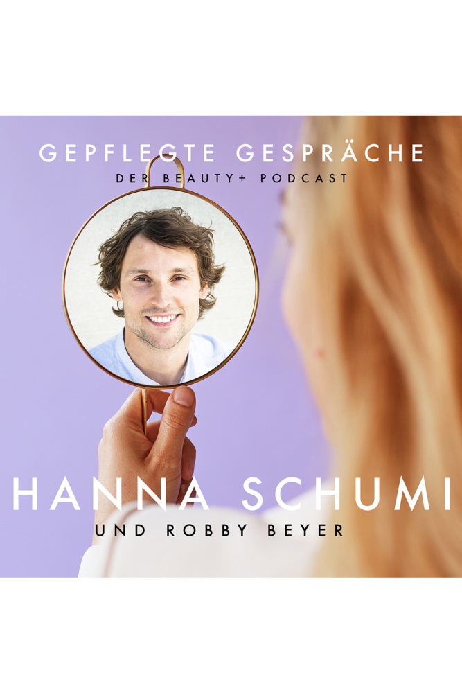 Beauty Podcast Robby Beyer und Söhne Hanna Schumi