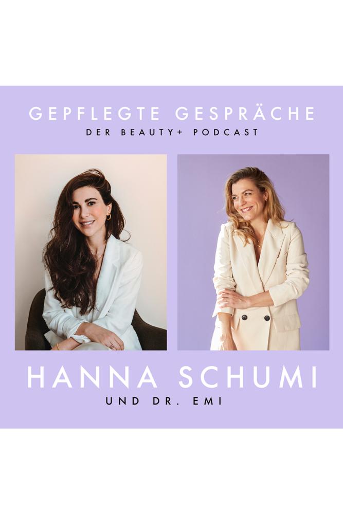 Beauty Podcast Gepflegte Gespräche Hanna Schumi Dr. Emi Lippen